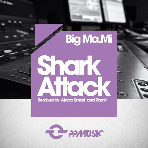 Big Ma.Mi - Shark Attack [PPM224]
