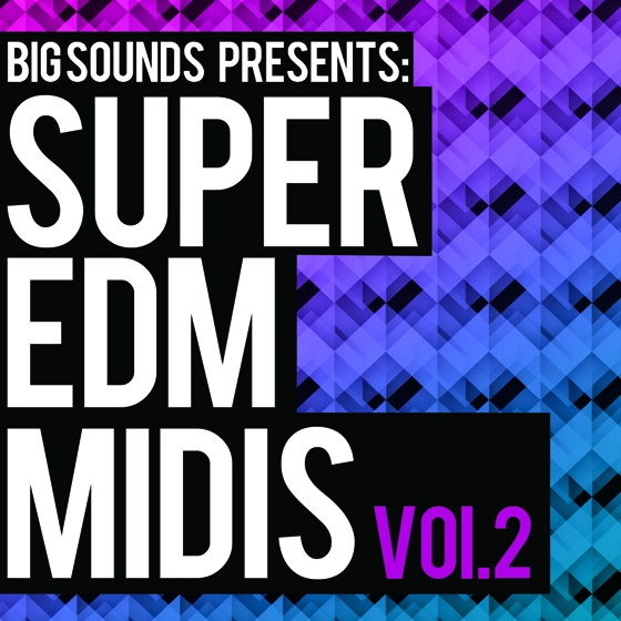 Big Sounds Super EDM Midis Vol.2 WAV MiDi SPiRE-AUDIOSTRiKE