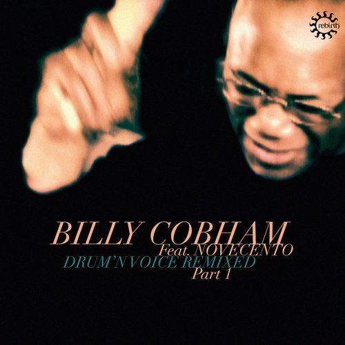 Billy Cobham, Novecento – Drum'N Voice Remixed – Part One [REB120A]