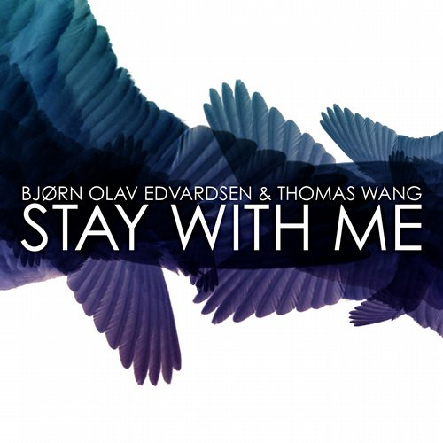 Bjorn Olav Edvardsen, Thomas Wang - Stay With Me [7071245231897]