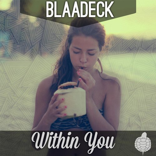 Blaadeck - Within You [TUR040A]