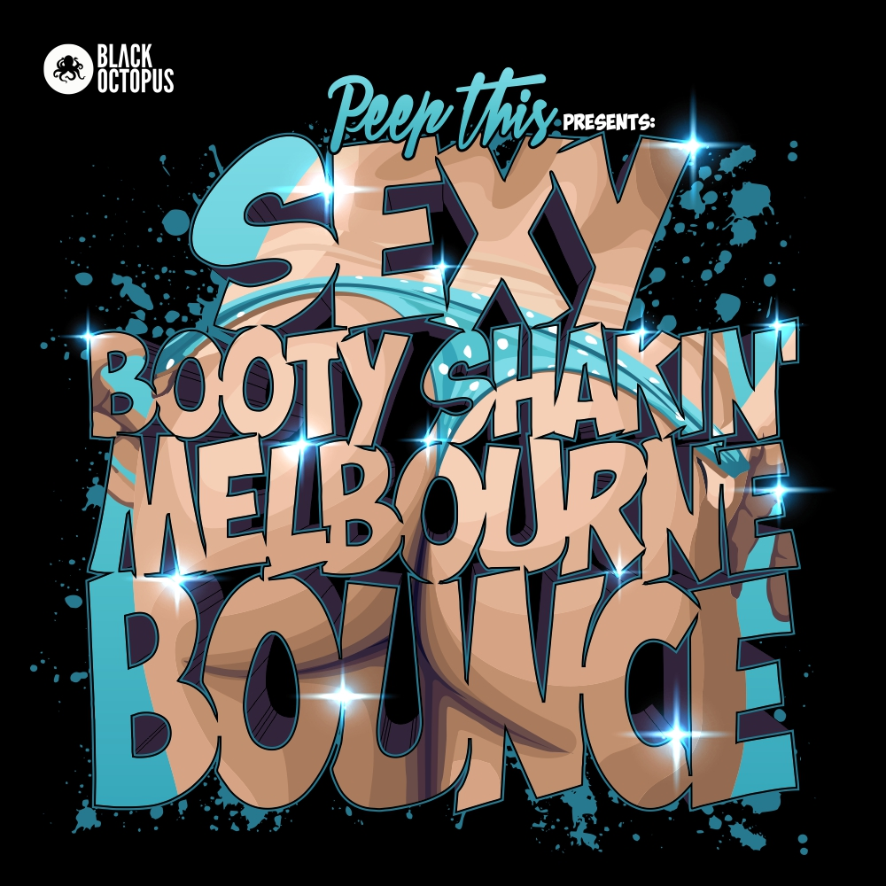 Black Octopus Sound Peep This Sexy Booty Shakin Melbourne Bounce