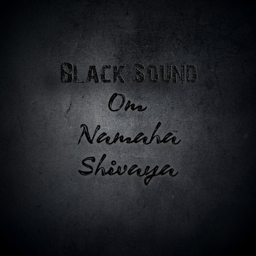 Black Sound - Om Namaha Shivaya [AM2410]