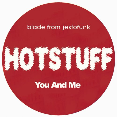 Blade From Jestofunk - Hotstuff You And Me [BLV1836690]