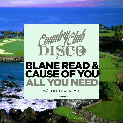 Blane Read, Cause Of You - All You Need [CCLUB015]