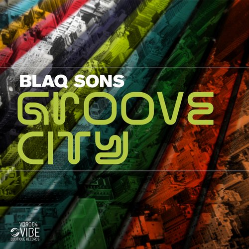 Blaq Sons - Groove City [VBR084]