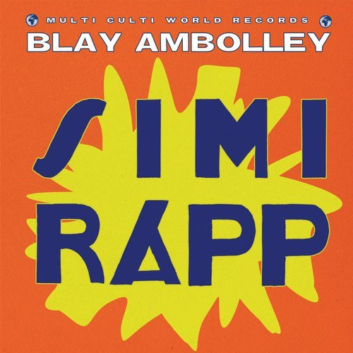 Blay Ambolley – Simi Rapp [MC039]