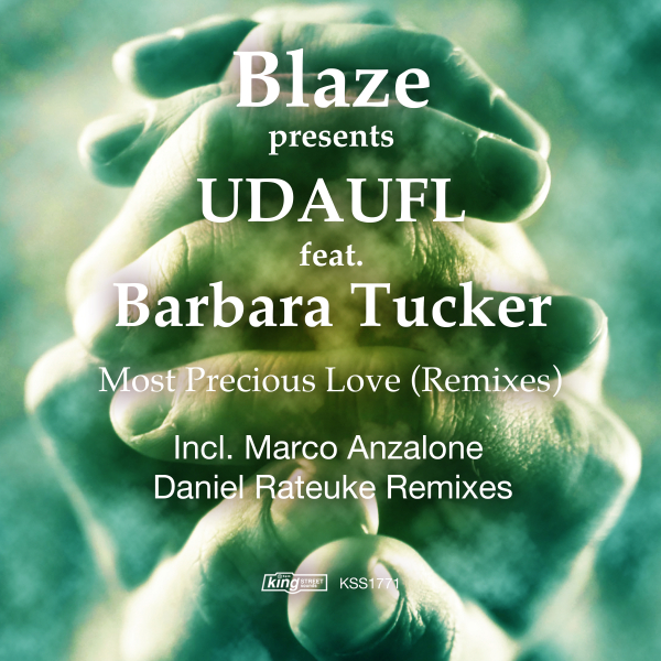 Blaze, UDAUFL, Barbara Tucker - Most Precious Love (Remixes) [KSS1771]