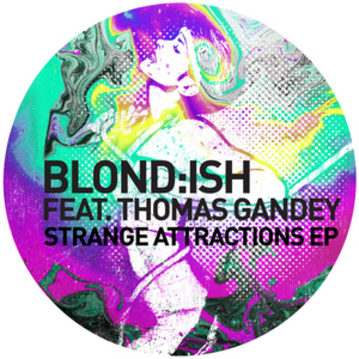 Blond:ish feat.Thomas Gandey – Strange Attractions EP [GPM193]