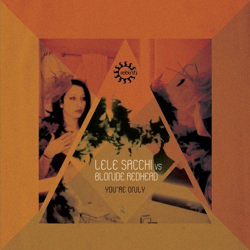 Blonde Redhead & Lele Sacchi – You're Only [REBD049]