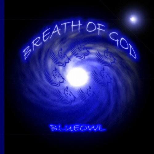 BlueOwl - Breath Of God [AM 2138]