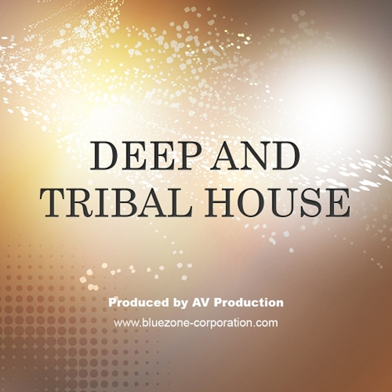 Bluezone corporation deep tribal house wav aiff for Tribal house songs