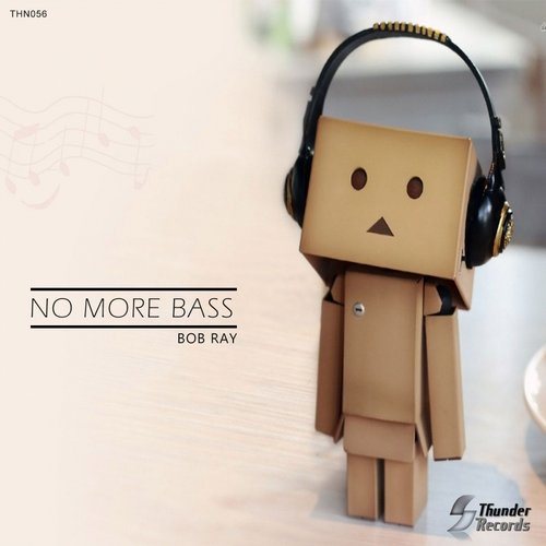 Bob Ray - No More Bass [THN 056]