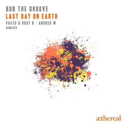 Bob The Groove - Last Day On Earth [ATRL079]