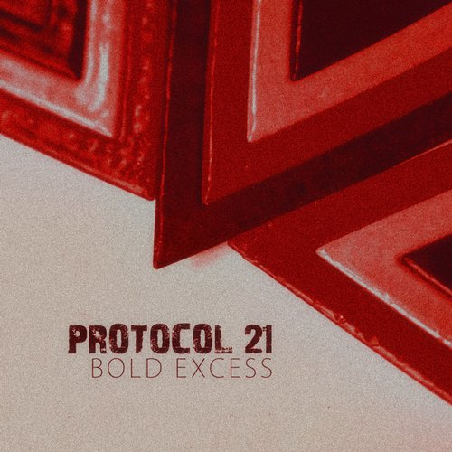 Bold Excess - Protocol 21 [889845656913]