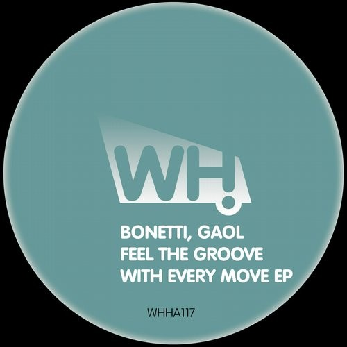 Bonetti, Gaol - Feel The Groove With Every Move [WHHA117]