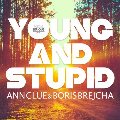Boris Brejcha, Ann Clue - Young And Stupid [FS005]