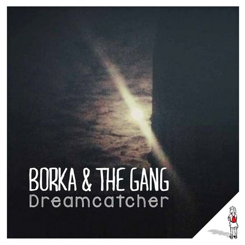 Borka & The Gang - Dreamcatcher [TURNBEUTEL38]