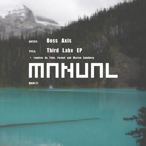 Boss Axis - Third Lake EP [MAN171]
