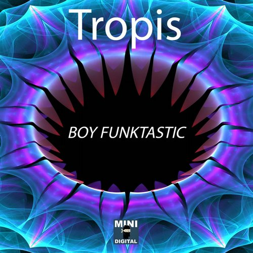 Boy Funktastic - Tropis - Single [MINID0077]