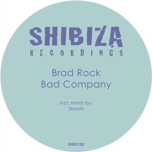 Brad Rock - Bad Company [SHBZ100]
