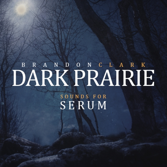 Brandon Clark Dark Prairie For XFER RECORDS SERUM