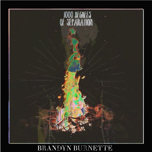 Brandyn Burnette - 1000 Degrees Of Separation - Single [ED1445670994]