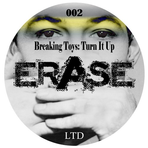 Breaking Toys - Turn It Up [ERLTD002]
