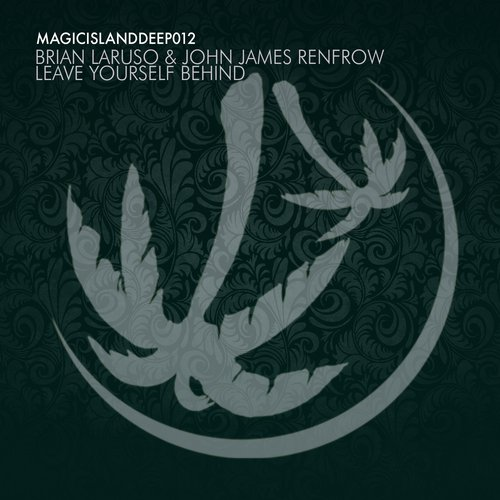 Brian Laruso, John James Renfrow - Leave Yourself Behind [MAGICDEEP012]