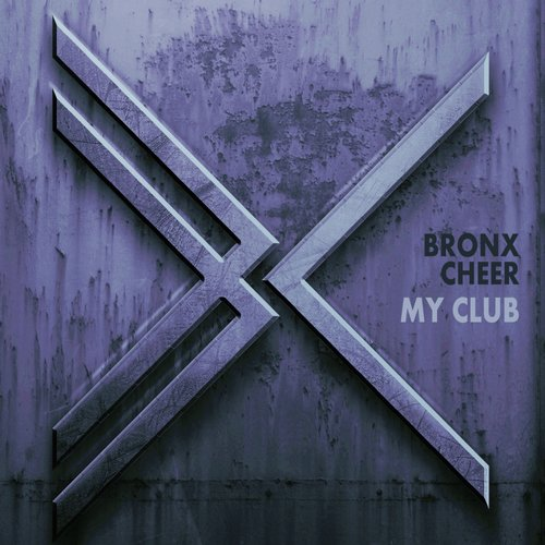 Bronx Cheer - My Club [THUG095]