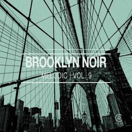VA – Brooklyn Noir Melodic Vol 9 (2017)