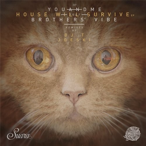 Brothers' Vibe, youANDme – House Will Survive [SUARA227]