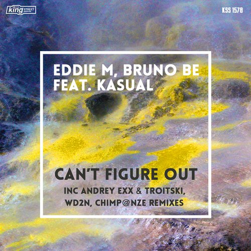 Bruno Be, Kasual, Eddie M - Can't Figure Out [KSS1578]