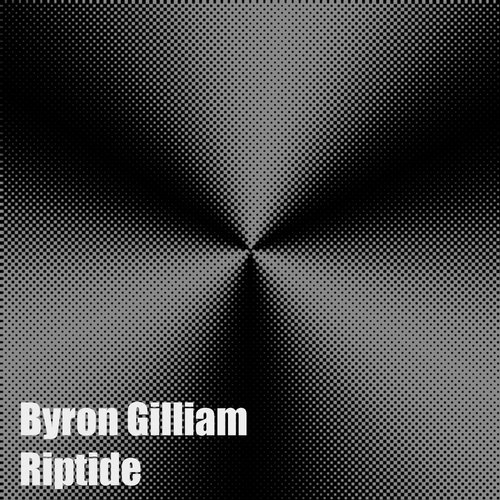 Byron Gilliam - Riptide [CBR027]