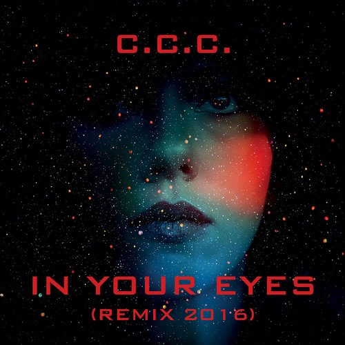 C.C.C. - In Your Eyes (Remix 2016) [8033116075077]