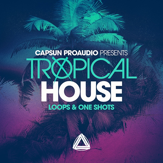 CAPSUN ProAudio Tropical House WAV REX