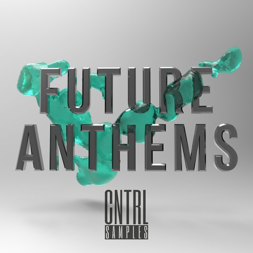 CNTRL Samples Future Anthems