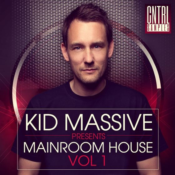 CNTRL Samples Kid Massive Presents Mainroom House Vol.1 WAV MiDi Ni Massive TUTORiAL-MAGNETRiXX