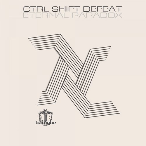 CTRL SHIFT DEFEAT - Eternal Paradox [BARSP116]