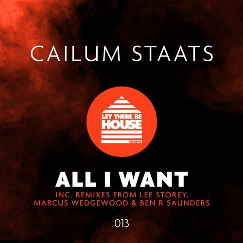 Cailum Staats - All I Want [LTBH 013]
