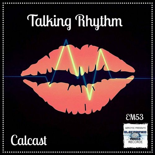 Calcast - Talking Rhythm [EM 53]