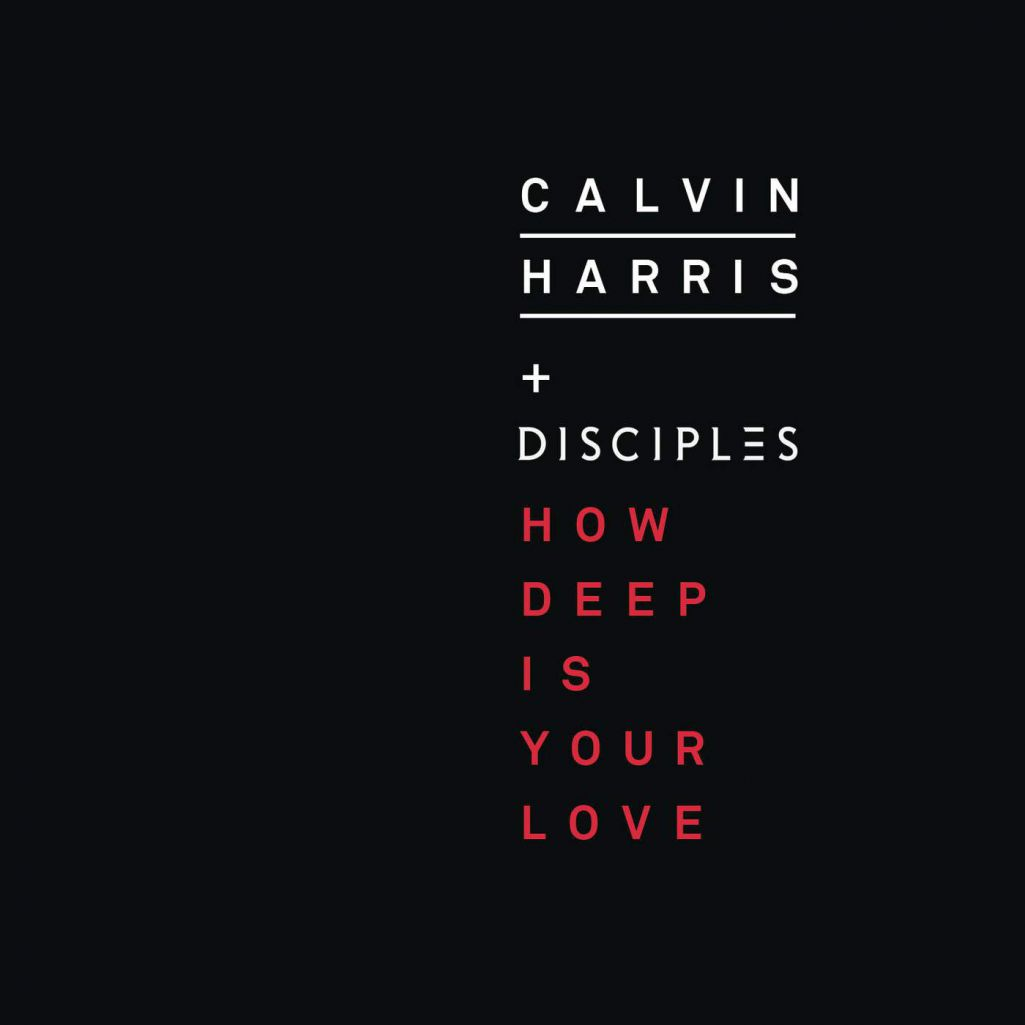 Calvin Harris & Disciples - How Deep Is Your Love