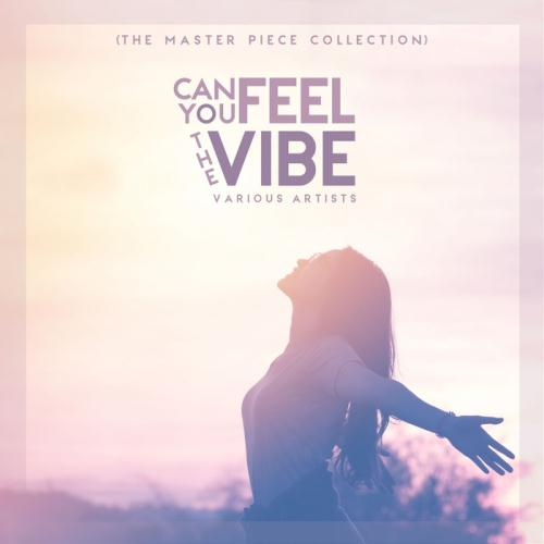 VA – Can You Feel The Vibe (The Master Piece Collection) (2017)