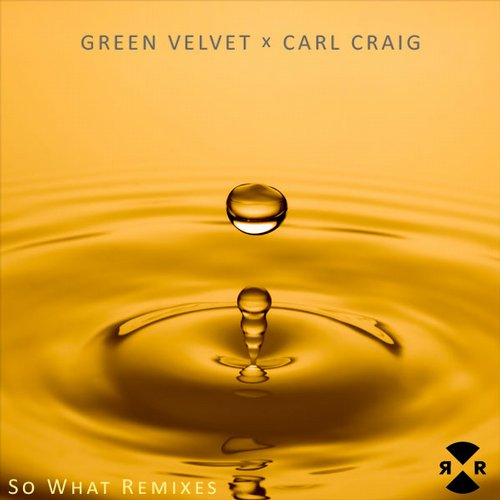 Carl Craig, Green Velvet – So What Remixes [RR2083]