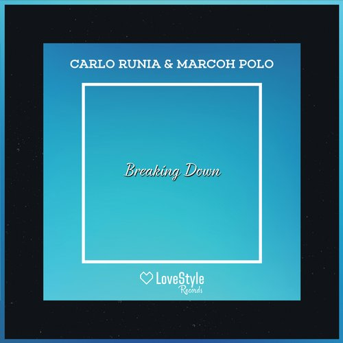 Carlo Runia, MarcOh Polo - Breaking Down [LSR089]