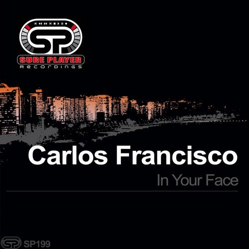 Carlos Francisco - In Your Face [SP199]