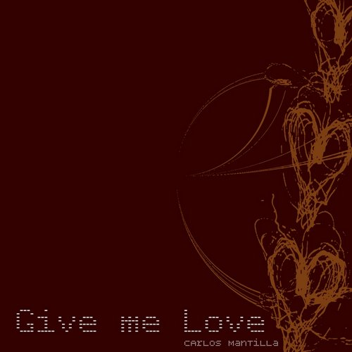 Carlos Mantilla - Give Me Love [OTR017]