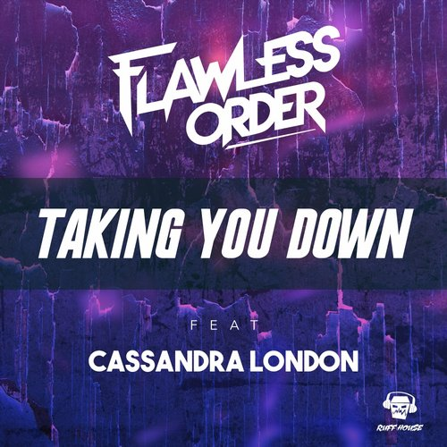 Cassandra London, Flawless Order – Taking You Down [RUFF002]