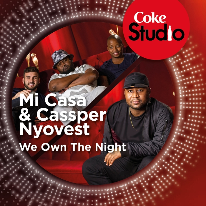 Cassper Nyovest, Mi Casa - We Own The Night (Coke Studio South Africa Season 1) [600980 3440024]