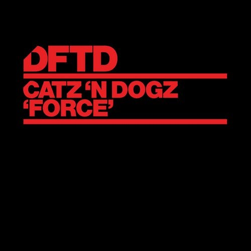 Catz 'N Dogz – Force – Extended Mix [DFTDS130D2]